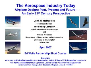 John H. McMasters Technical Fellow The Boeing Company john.h.mcmasters@boeing and