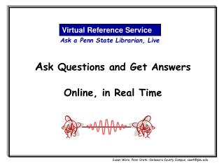 A sk Questions and Get Answers Online, in Real Time