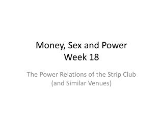 Money, Sex and Power Week 18