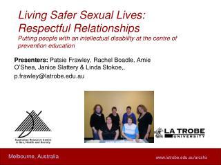 Presenters:  Patsie Frawley, Rachel Boadle, Amie O'Shea, Janice Slattery & Linda Stokoe,,