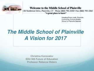 The  M iddle School of Plainville A Vision for 2017