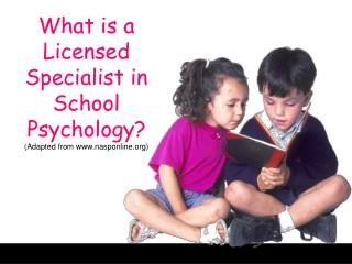 What is a Licensed Specialist in School Psychology? (Adapted from nasponline)