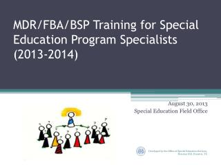 MDR/FBA/BSP Training for Special Education Program Specialists (2013-2014)