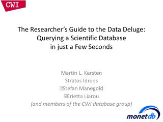 The Researcher's Guide to the Data Deluge: Querying a Scientific Database  in just a Few Seconds