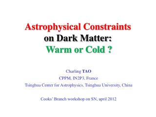 Astrophysical Constraints on Dark Matter:  Warm or Cold ?