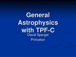 General Astrophysics with TPF-C