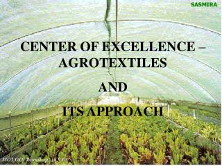 CENTER OF EXCELLENCE – AGROTEXTILES  AND  ITS APPROACH
