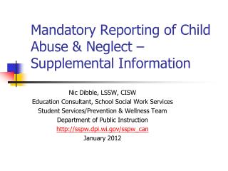 Mandatory Reporting of Child Abuse & Neglect – Supplemental Information