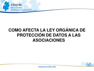 COMO AFECTA LA LEY ORGÁNICA DE PROTECCIÓN DE DATOS A LAS ASOCIACIONES