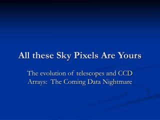 All these Sky Pixels Are Yours