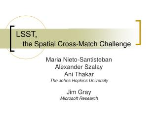 LSST,  the Spatial Cross-Match Challenge