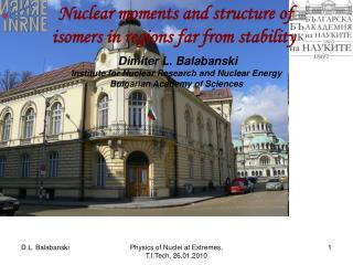 Nuclear moments and structure of  isomers in regions far from stability Dimiter L. Balabanski
