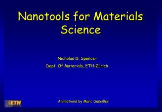 Nanotools for Materials Science