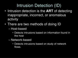 Intrusion Detection (ID)