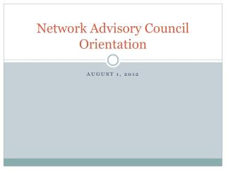 Network Advisory Council Orientation