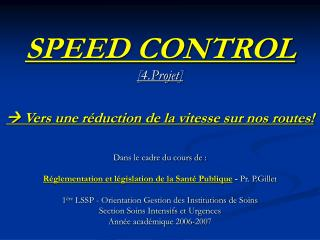 SPEED CONTROL [4.Projet]  Vers une réduction de la vitesse sur nos routes!