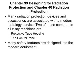Chapter 39 Designing for Radiation Protection and Chapter 40 Radiation Protection