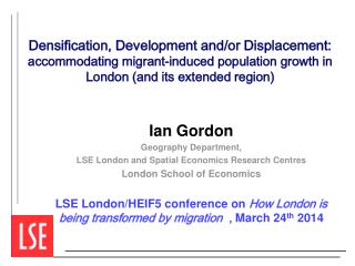 Ian Gordon Geography Department,  LSE London and Spatial Economics Research Centres