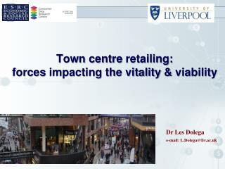 Town centre  retailing:  forces  impacting the vitality  &  viability