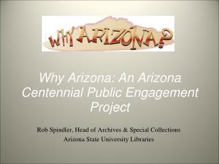 Why Arizona: An Arizona Centennial Public Engagement Project