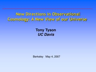 New Directions in Observational Cosmology: A New View of our Universe