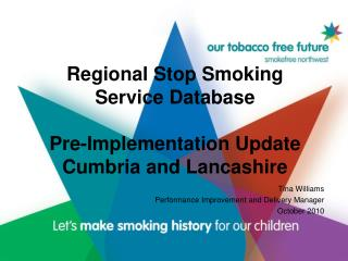 Regional Stop Smoking Service Database Pre-Implementation Update Cumbria and Lancashire