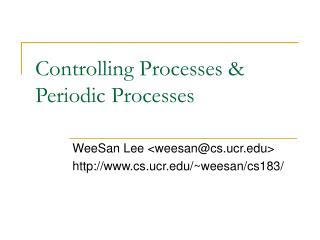 Controlling Processes & Periodic Processes