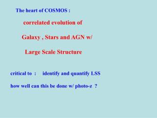 The heart of COSMOS : correlated evolution of     Galaxy , Stars and AGN w/