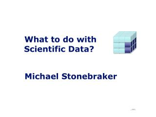 What to do with Scientific Data?