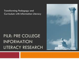 PILR: Pre College Information Literacy Research