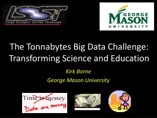 The Tonnabytes Big Data Challenge: Transforming Science and Education