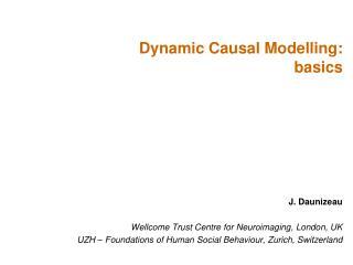 J. Daunizeau Wellcome Trust Centre for Neuroimaging, London, UK
