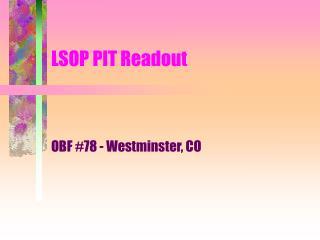 LSOP PIT Readout