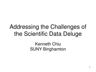 Addressing the Challenges of the Scientific Data Deluge