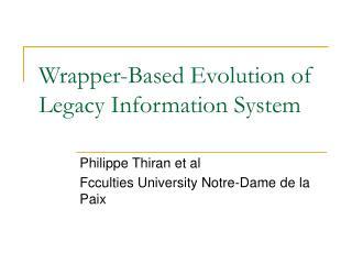 Wrapper-Based Evolution of Legacy Information System