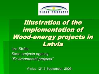 Illustration of the implementation of Wood-energy projects in Latvia