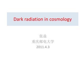 Dark radiation in cosmology