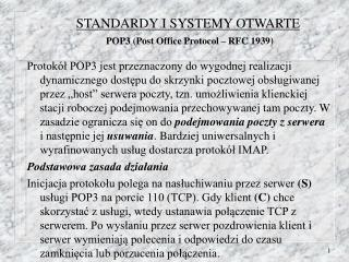 STANDARDY I SYSTEMY OTWARTE POP3 (Post Office Protocol – RFC 1939)