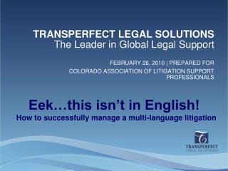 FEBRUARY 26, 2010 | PREPARED FOR COLORADO ASSOCIATION OF LITIGATION SUPPORT PROFESSIONALS