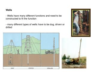 Wells - Wells have many different functions and need to be constructed to fit the function