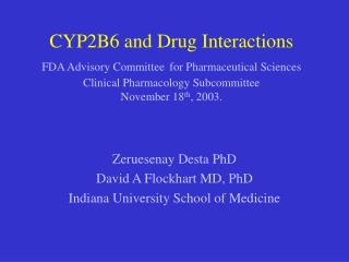 CYP2B6 and Drug Interactions FDA Advisory Committee for Pharmaceutical Sciences Clinical Pharmacology Subcommittee Novem