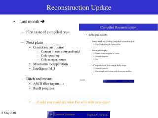 Reconstruction Update