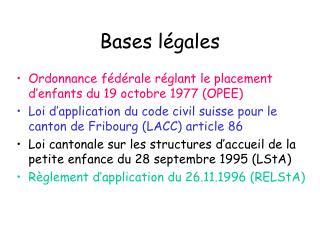 Bases légales