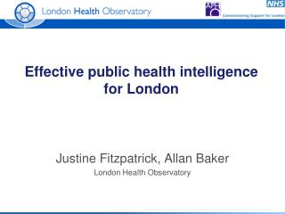 Effective public health intelligence  for London