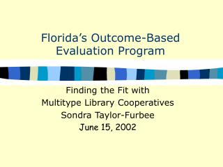 Florida's Outcome-Based  Evaluation Program