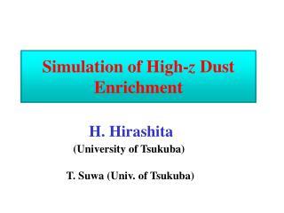 Simulation of High- z  Dust Enrichment