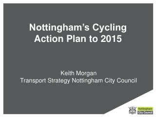 Nottingham's Cycling Action Plan to 2015
