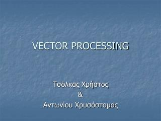 VECTOR PROCESSING
