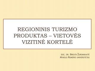 doc. dr. Brigita Žuromskaitė Mykolo  Romerio  universitetas