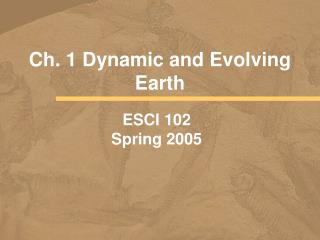 Ch. 1 Dynamic and Evolving Earth